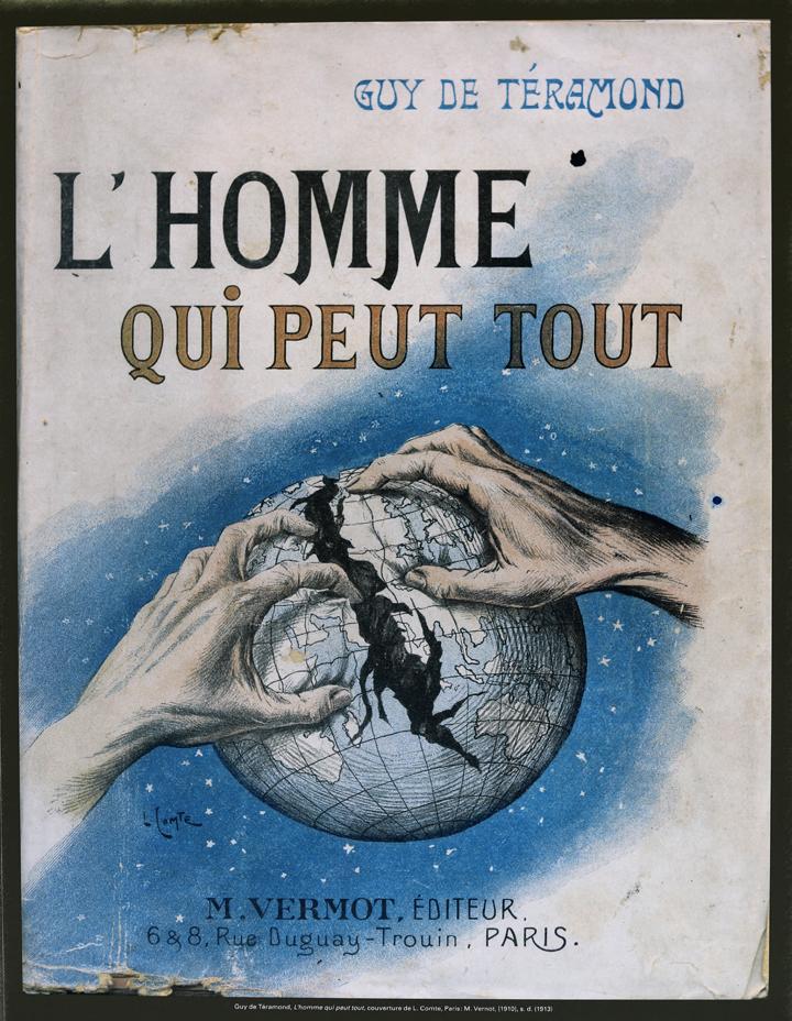 Couverture du roman L'homme qui peut tout de guy de Téramond, 1910
